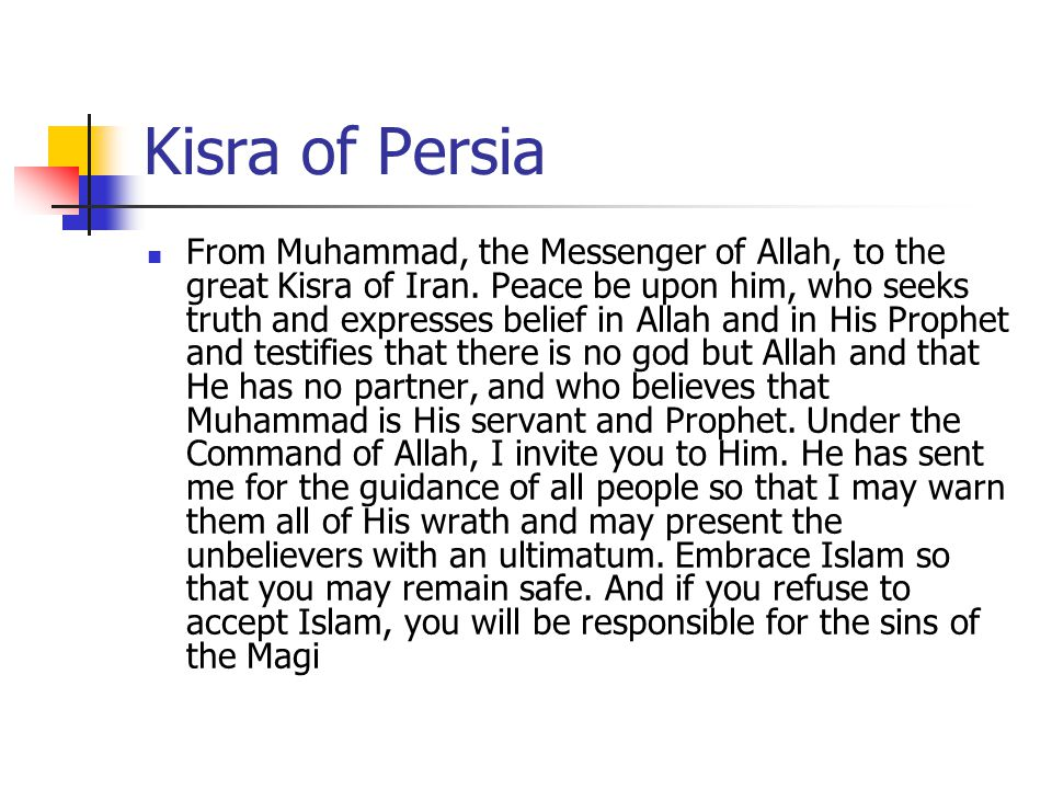 Kisra of Persia From Muhammad, the Messenger of Allah, to the great Kisra of Iran.