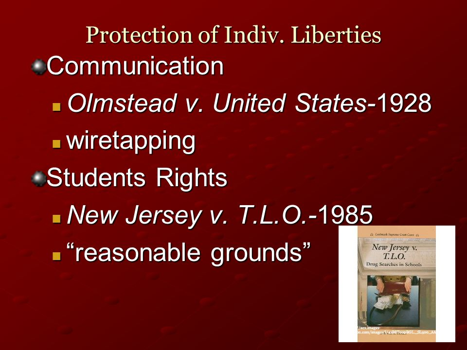 Protection of Indiv. Liberties Communication Olmstead v.