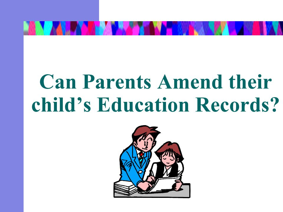 Can Parents Amend their child's Education Records?
