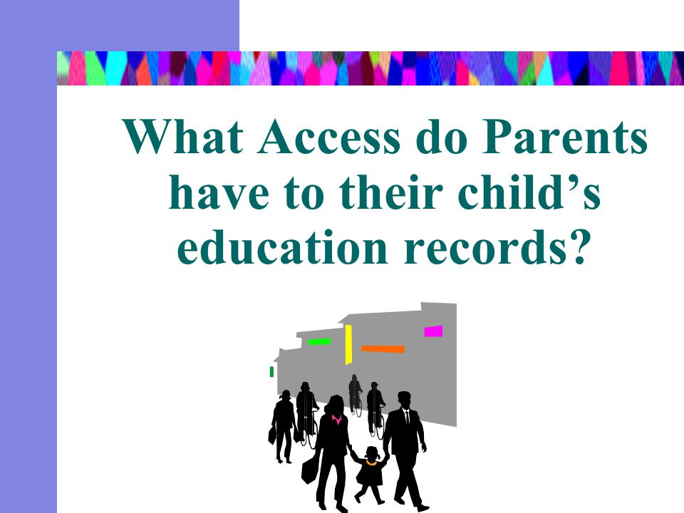 What Access do Parents have to their child's education records?