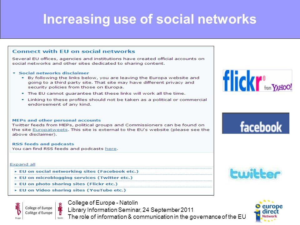 College of Europe - Natolin Library Information Seminar, 24 September 2011 The role of information & communication in the governance of the EU Increasing use of social networks