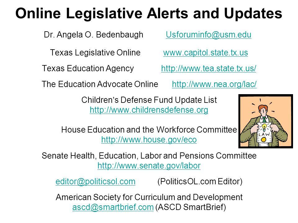 Online Legislative Alerts and Updates Dr. Angela O.