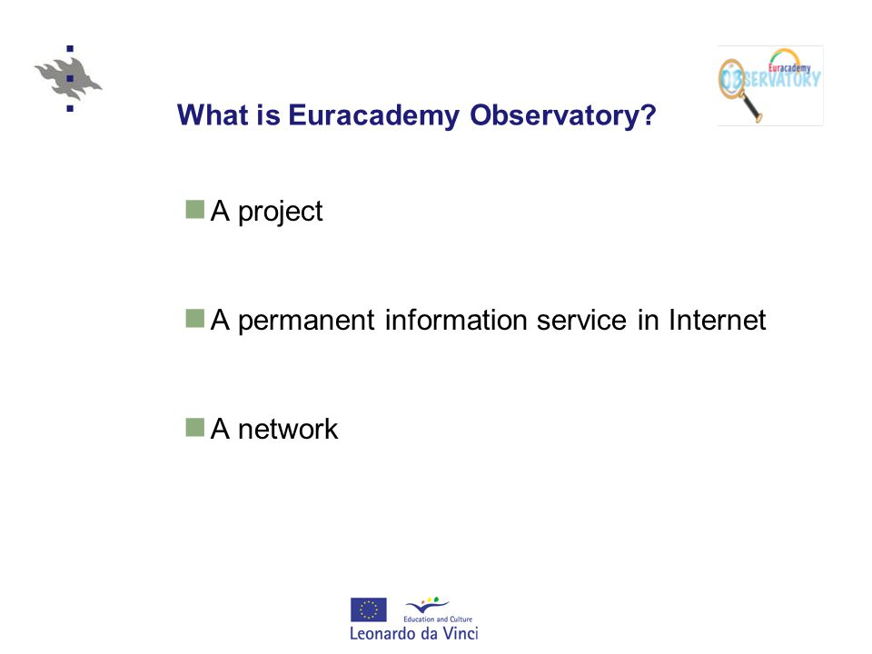What is Euracademy Observatory A project A permanent information service in Internet A network