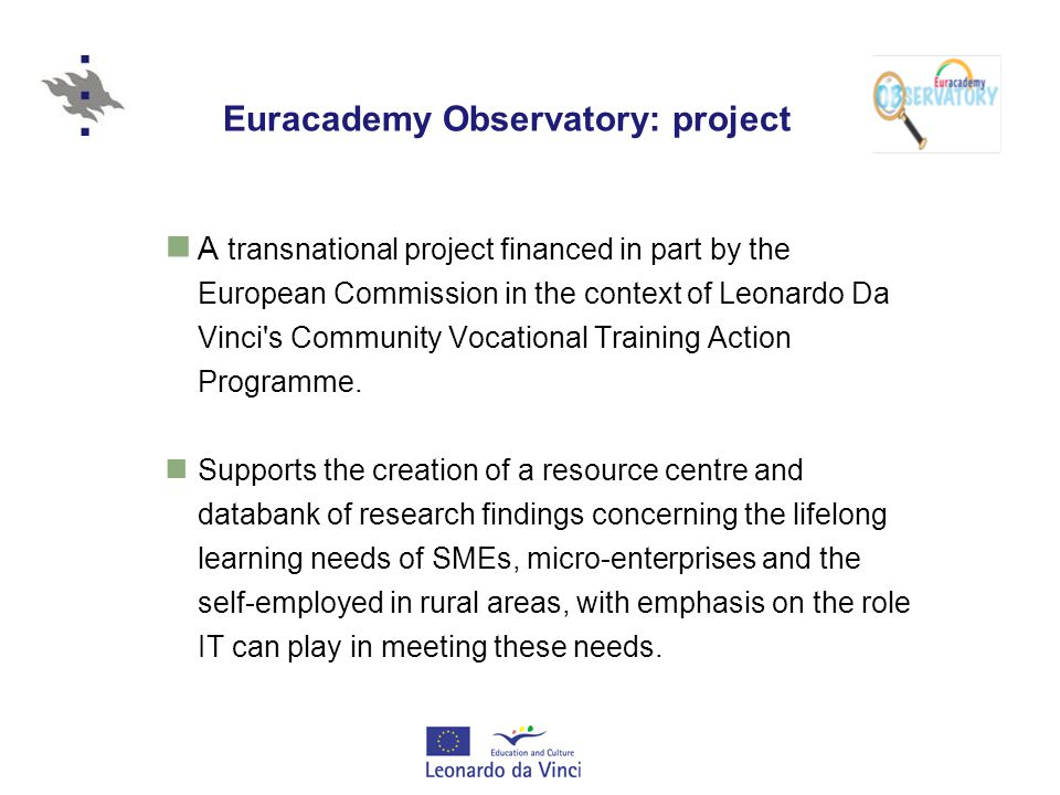 Euracademy Observatory: project A transnational project financed in part by the European Commission in the context of Leonardo Da Vinci s Community Vocational Training Action Programme.
