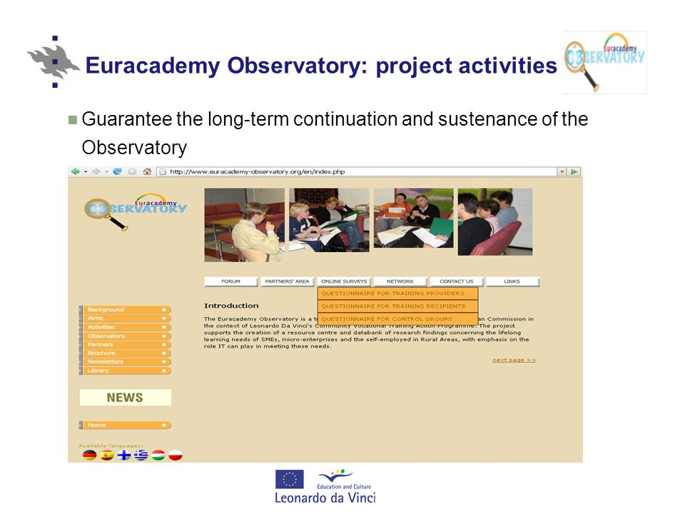 Euracademy Observatory: project activities Guarantee the long-term continuation and sustenance of the Observatory