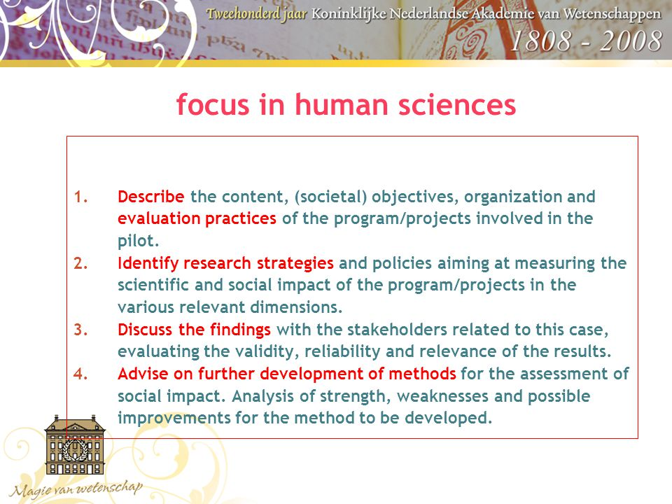 focus in human sciences 1.Describe the content, (societal) objectives, organization and evaluation practices of the program/projects involved in the pilot.