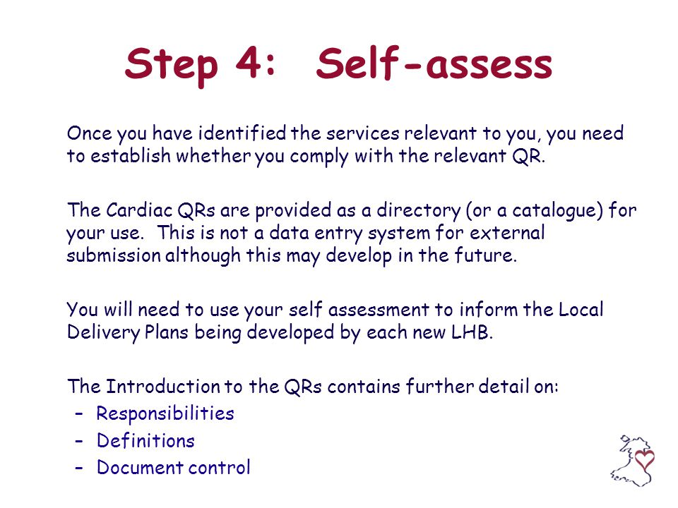 Step 4: Self-assess Once you have identified the services relevant to you, you need to establish whether you comply with the relevant QR.