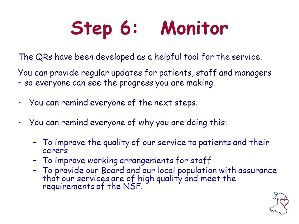 Step 6:Monitor The QRs have been developed as a helpful tool for the service.
