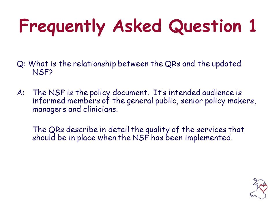Frequently Asked Question 1 Q: What is the relationship between the QRs and the updated NSF.
