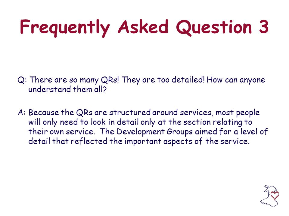 Frequently Asked Question 3 Q: There are so many QRs.