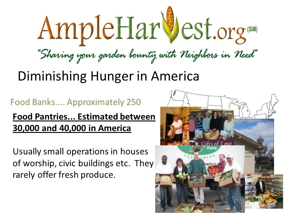 Food Banks.... Approximately 250 Food Pantries...