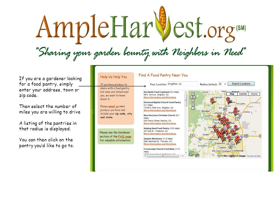If you are a gardener looking for a food pantry, simply enter your address, town or zip code.