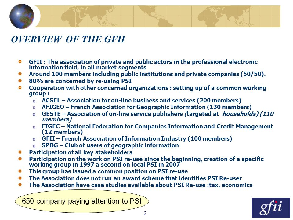 2 OVERVIEW OF THE GFII GFII : The association of private and public actors in the professional electronic information field, in all market segments Ar