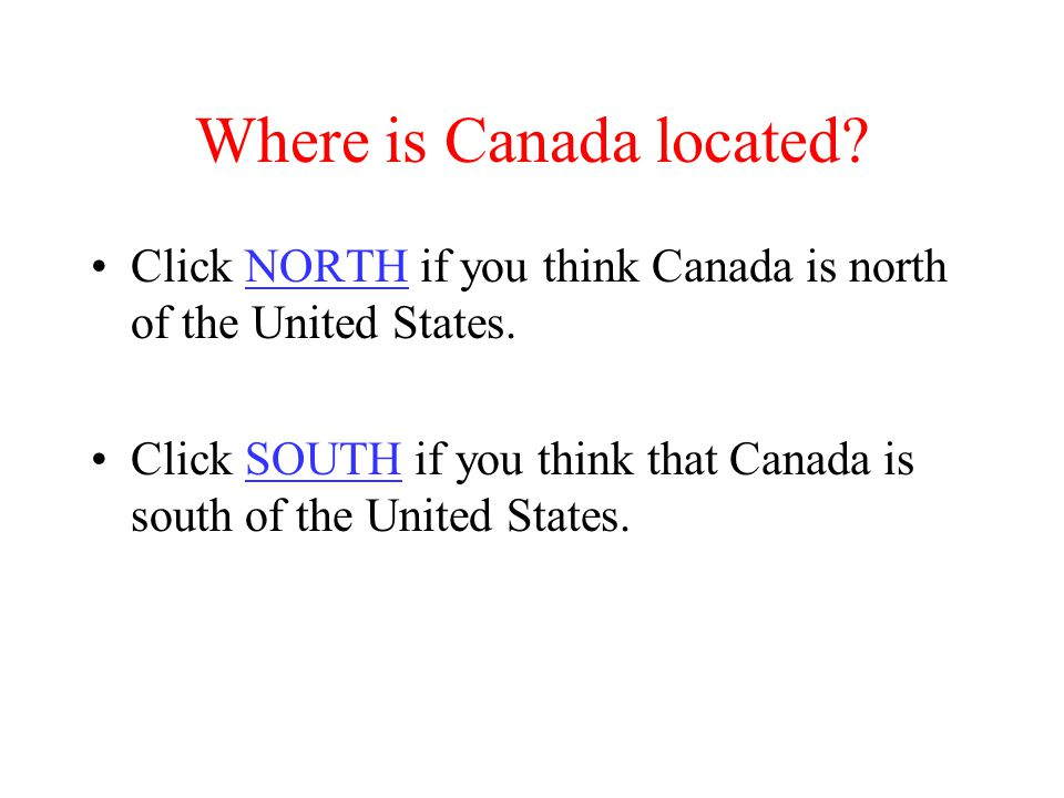 Where is Canada located.