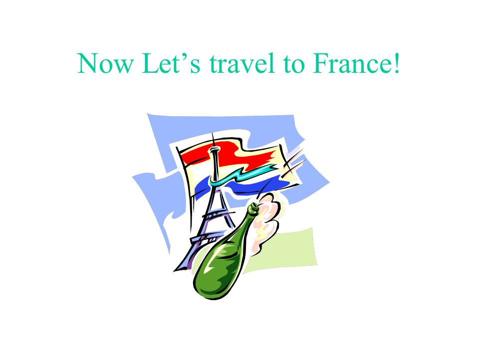 Now Let's travel to France!