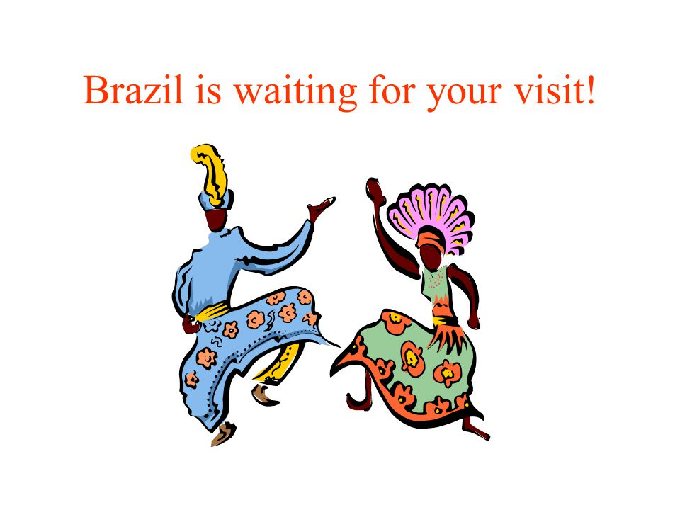 Brazil is waiting for your visit!