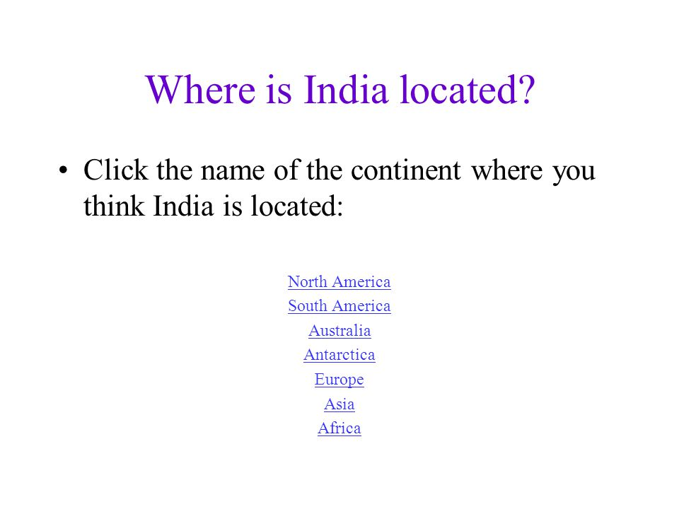 Where is India located.