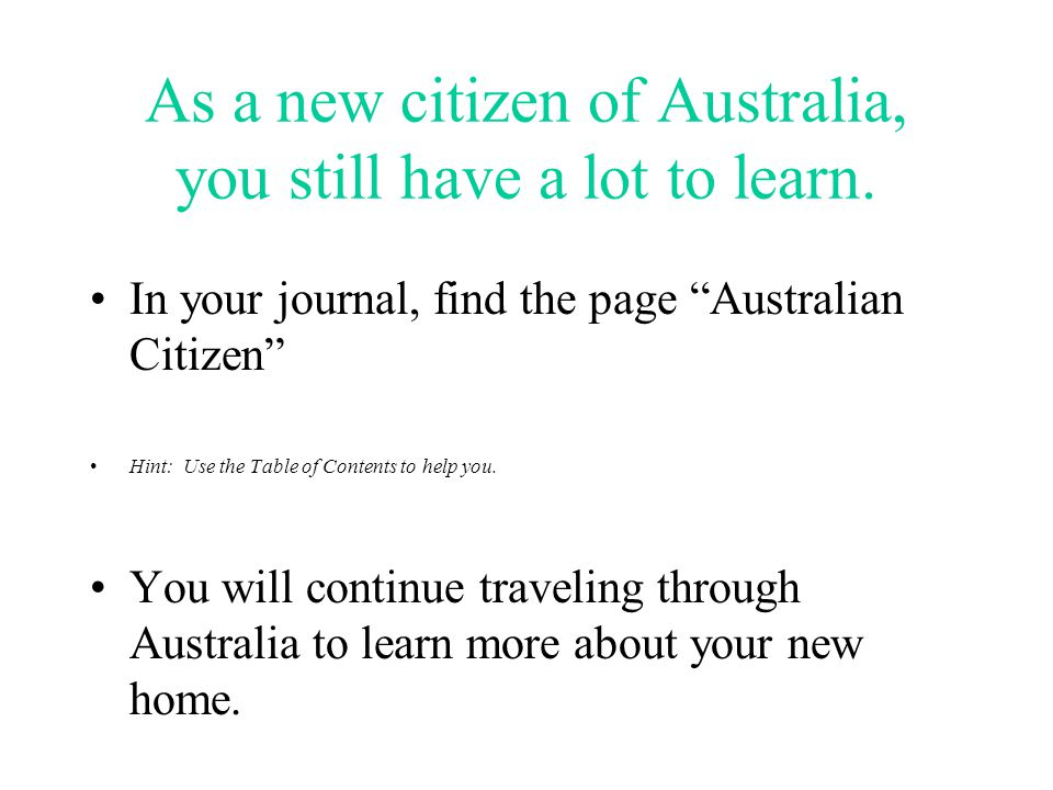 As a new citizen of Australia, you still have a lot to learn.