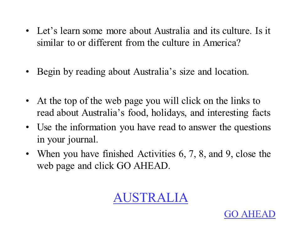 Let's learn some more about Australia and its culture.