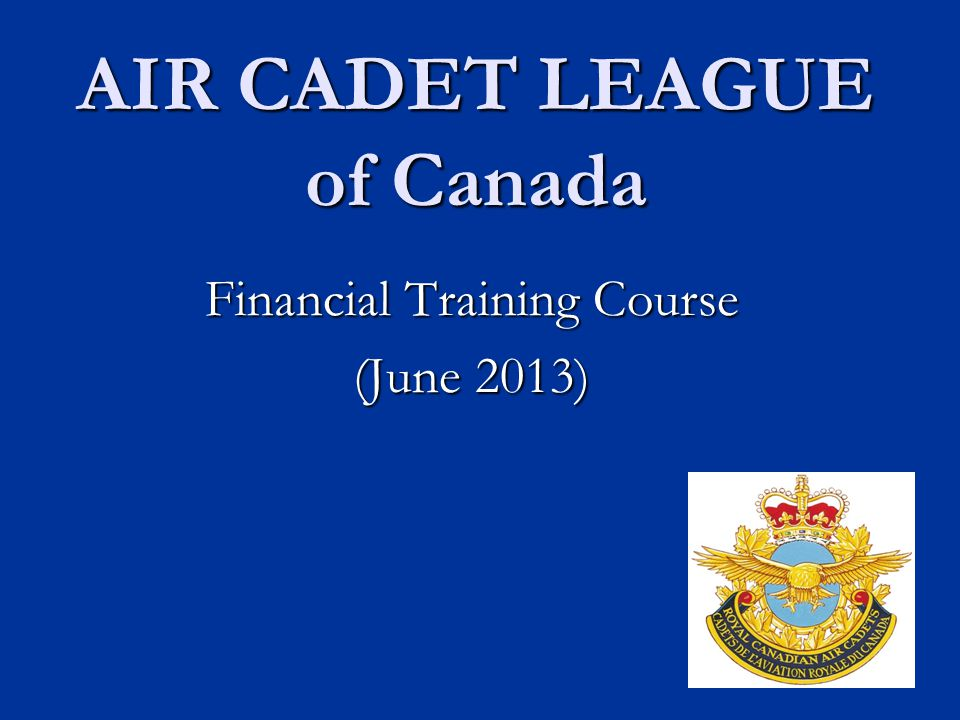 AIR CADET LEAGUE of Canada Financial Training Course (June 2013)