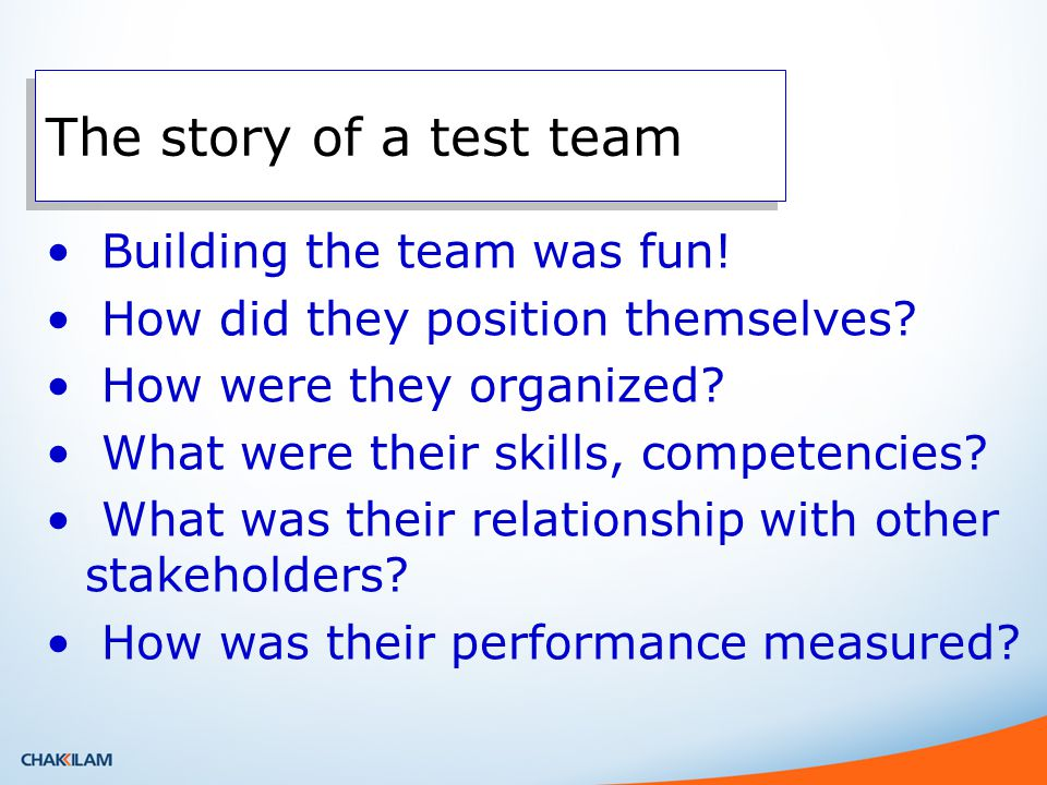 The story of a test team Building the team was fun.