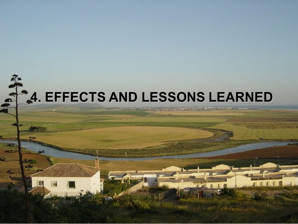 4. EFFECTS AND LESSONS LEARNED