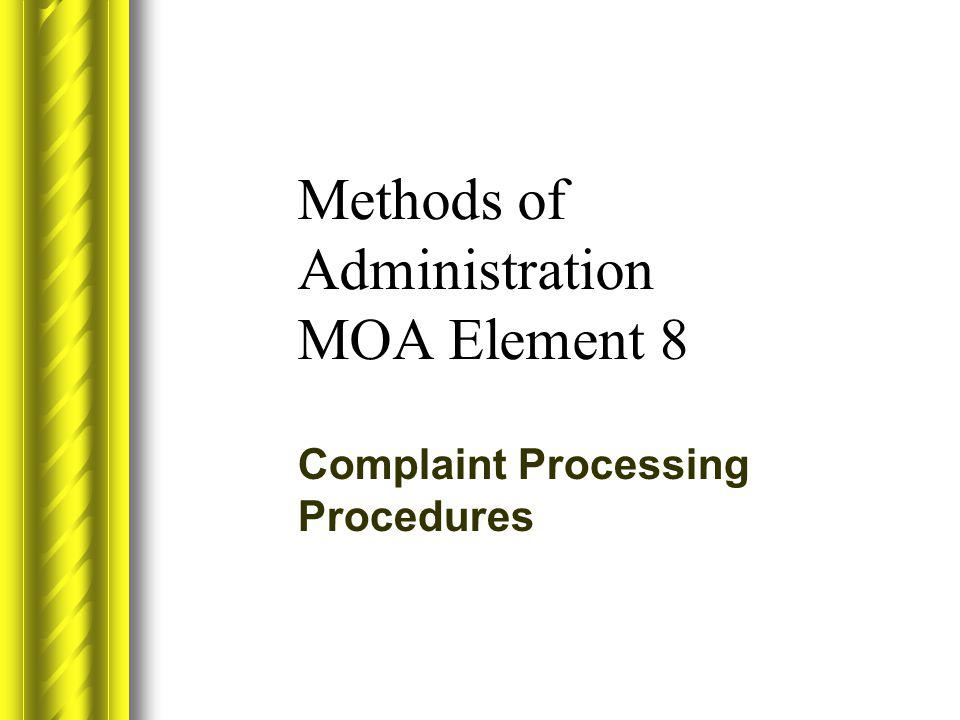 Methods of Administration MOA Element 8 Complaint Processing Procedures