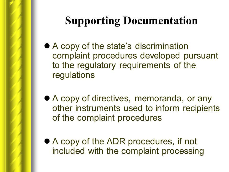 Supporting Documentation A copy of the state's discrimination complaint procedures developed pursuant to the regulatory requirements of the regulation