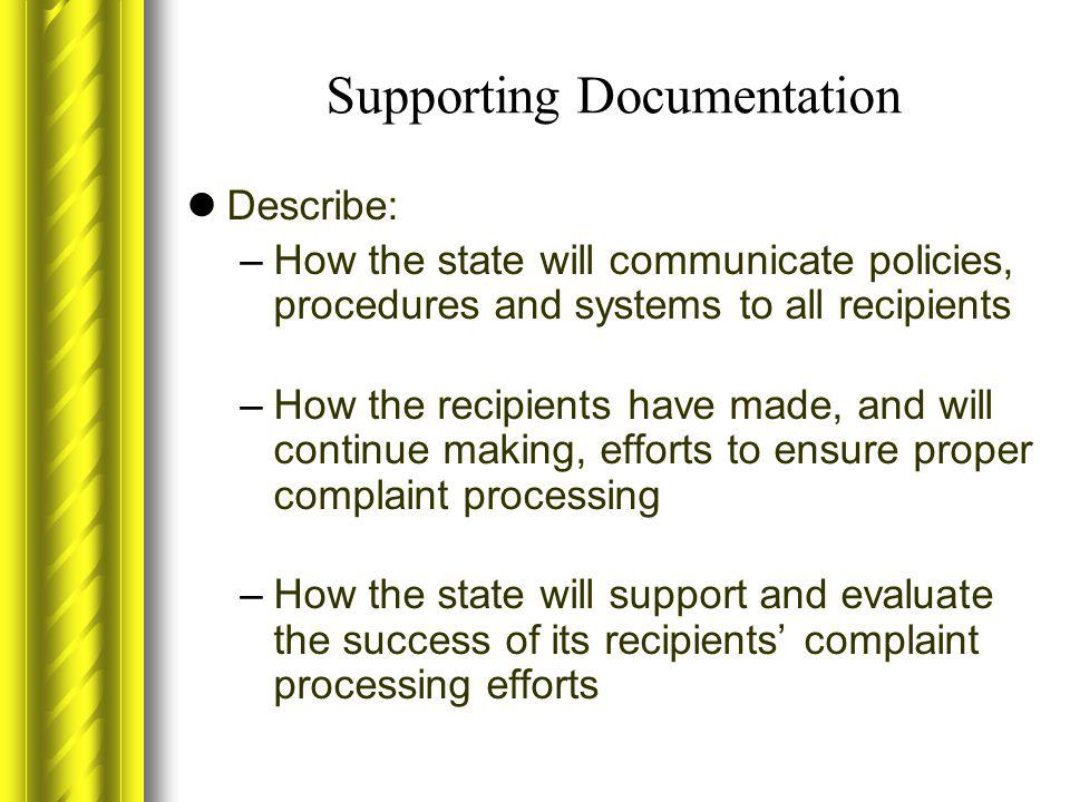 Supporting Documentation Describe: –How the state will communicate policies, procedures and systems to all recipients –How the recipients have made, a