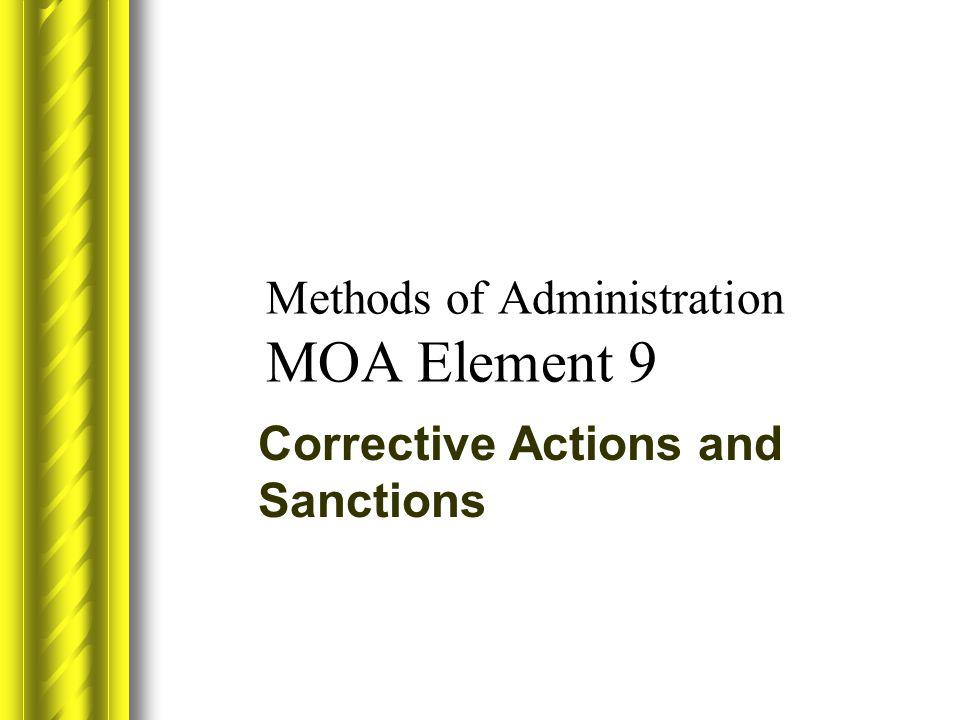 Methods of Administration MOA Element 9 Corrective Actions and Sanctions