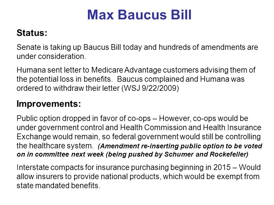 Max Baucus Bill Status: Senate is taking up Baucus Bill today and hundreds of amendments are under consideration.