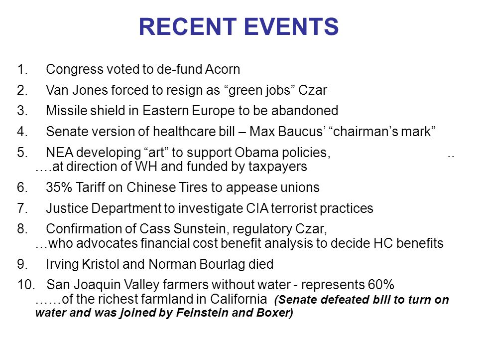"""RECENT EVENTS 1. Congress voted to de-fund Acorn 2. Van Jones forced to resign as """"green jobs"""" Czar 3. Missile shield in Eastern Europe to be abandone"""