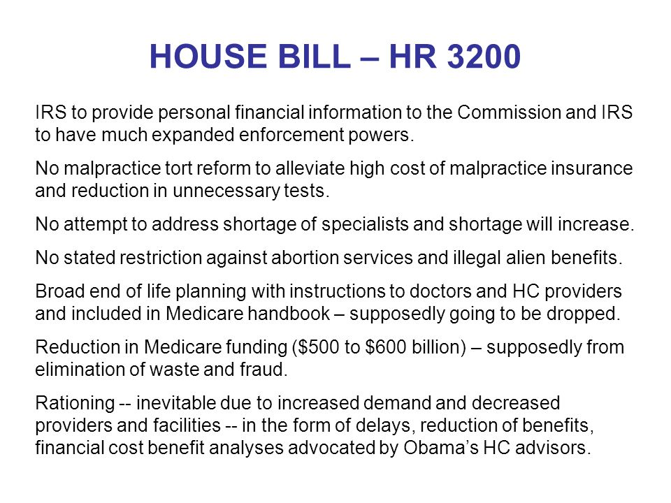 HOUSE BILL – HR 3200 IRS to provide personal financial information to the Commission and IRS to have much expanded enforcement powers. No malpractice