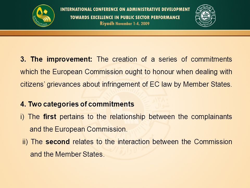 4. Two categories of commitments i) The first pertains to the relationship between the complainants and the European Commission. ii) The second relate