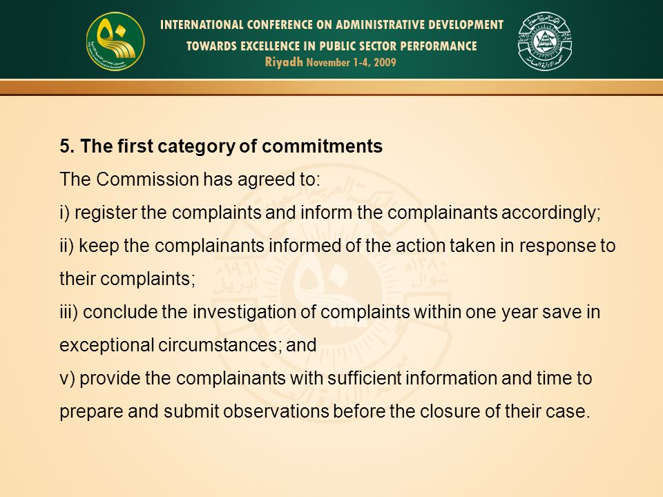 5. The first category of commitments The Commission has agreed to: i) register the complaints and inform the complainants accordingly; ii) keep the co