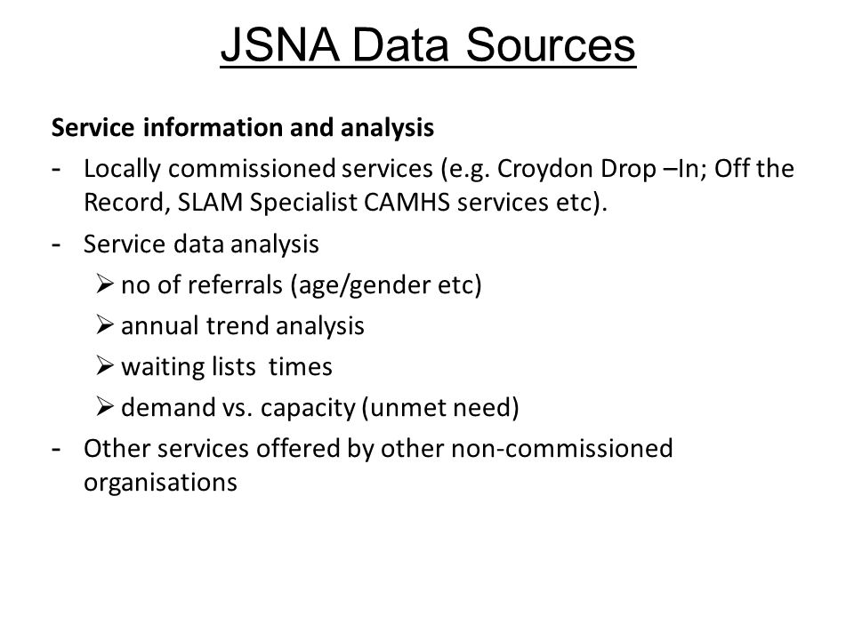 JSNA Data Sources Service information and analysis - Locally commissioned services (e.g.
