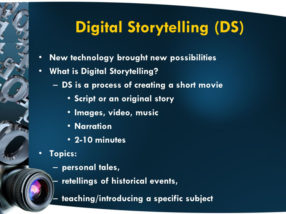 Digital Storytelling (DS) New technology brought new possibilities What is Digital Storytelling.