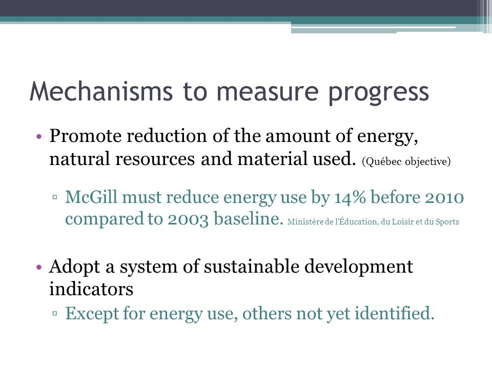 Mechanisms to measure progress Promote reduction of the amount of energy, natural resources and material used.