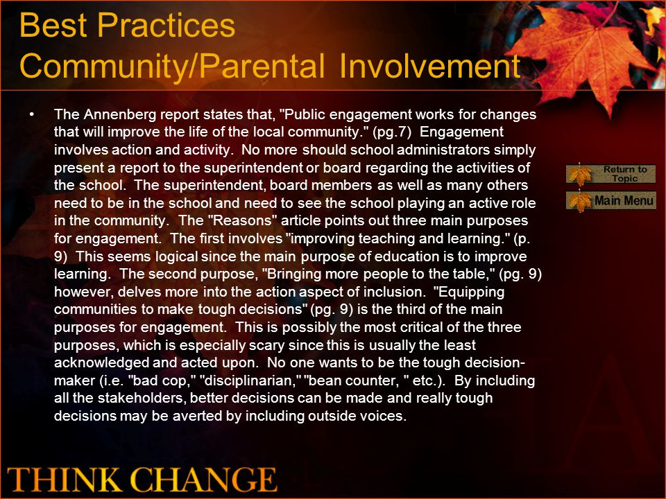 Best Practices Community/Parental Involvement The Annenberg report states that, Public engagement works for changes that will improve the life of the local community. (pg.7) Engagement involves action and activity.