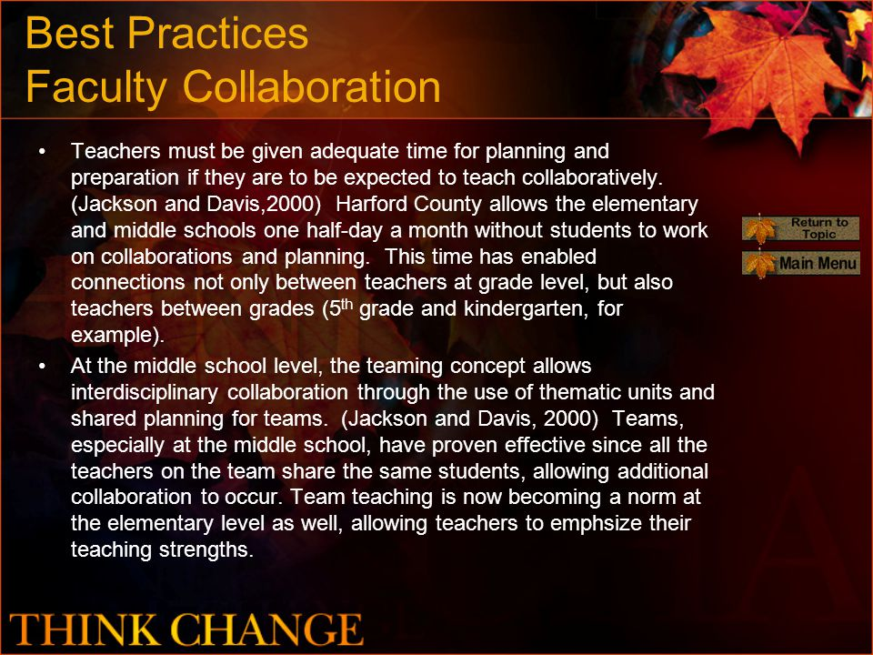 Best Practices Faculty Collaboration Teachers must be given adequate time for planning and preparation if they are to be expected to teach collaboratively.