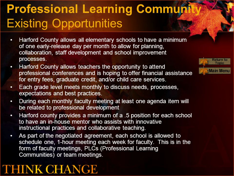 Professional Learning Community Existing Opportunities Harford County allows all elementary schools to have a minimum of one early-release day per mon