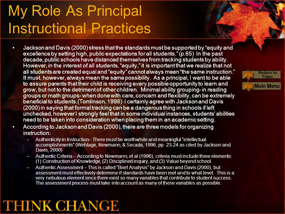 My Role As Principal Instructional Practices Jackson and Davis (2000) stress that the standards must be supported by equity and excellence by setting high, public expectations for all students. (p.65) In the past decade, public schools have distanced themselves from tracking students by ability.
