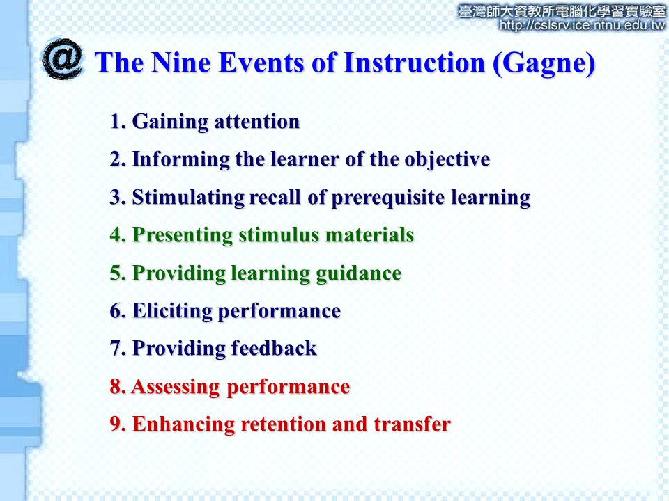 1. Gaining attention 2. Informing the learner of the objective 3.