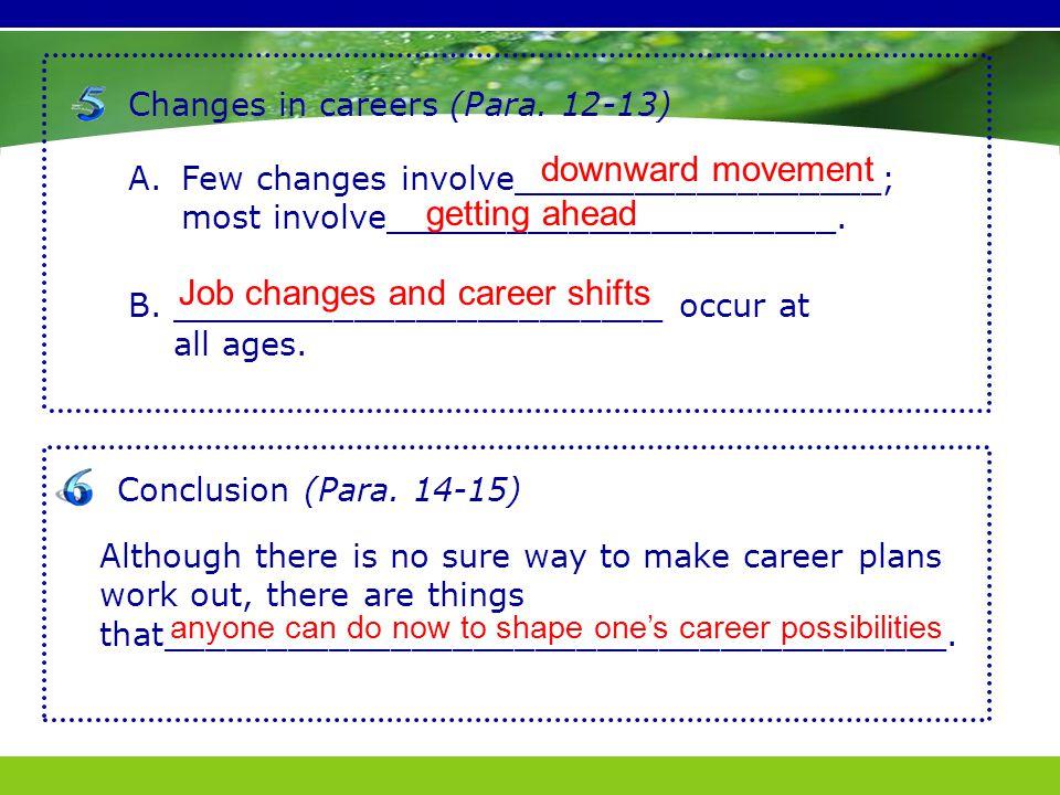 A.Few changes involve__________________; most involve______________________.