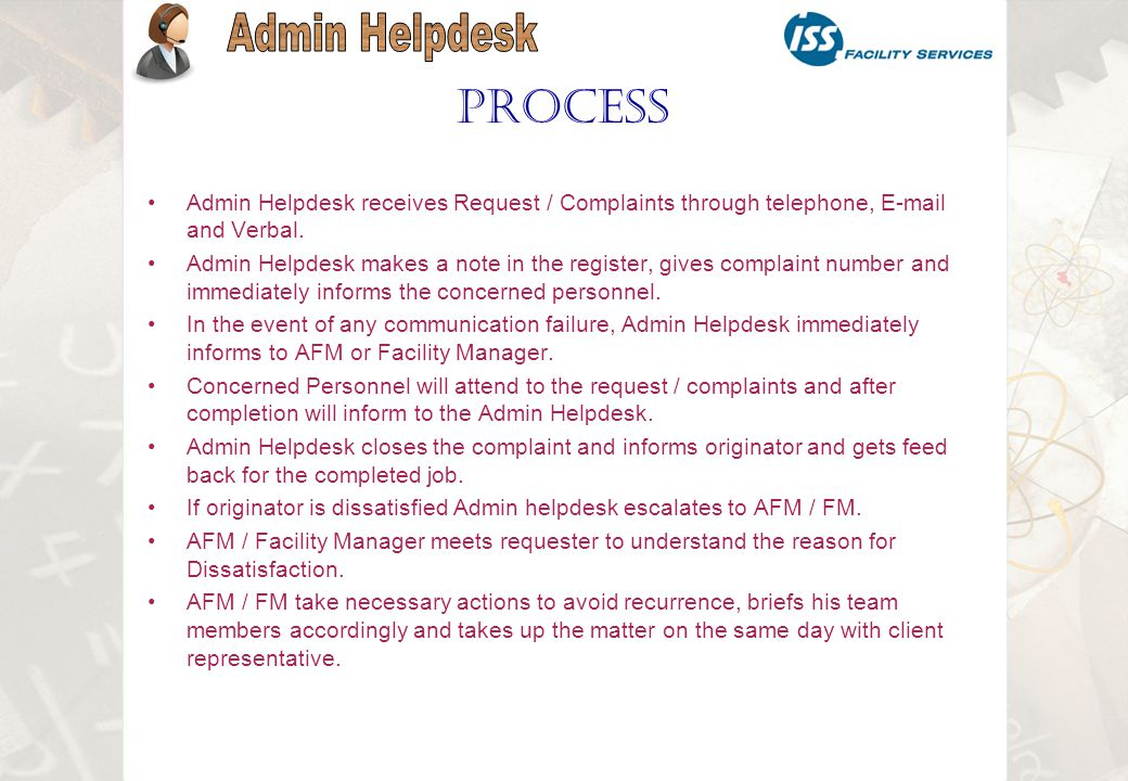 Admin Helpdesk receives Request / Complaints through telephone, E-mail and Verbal.
