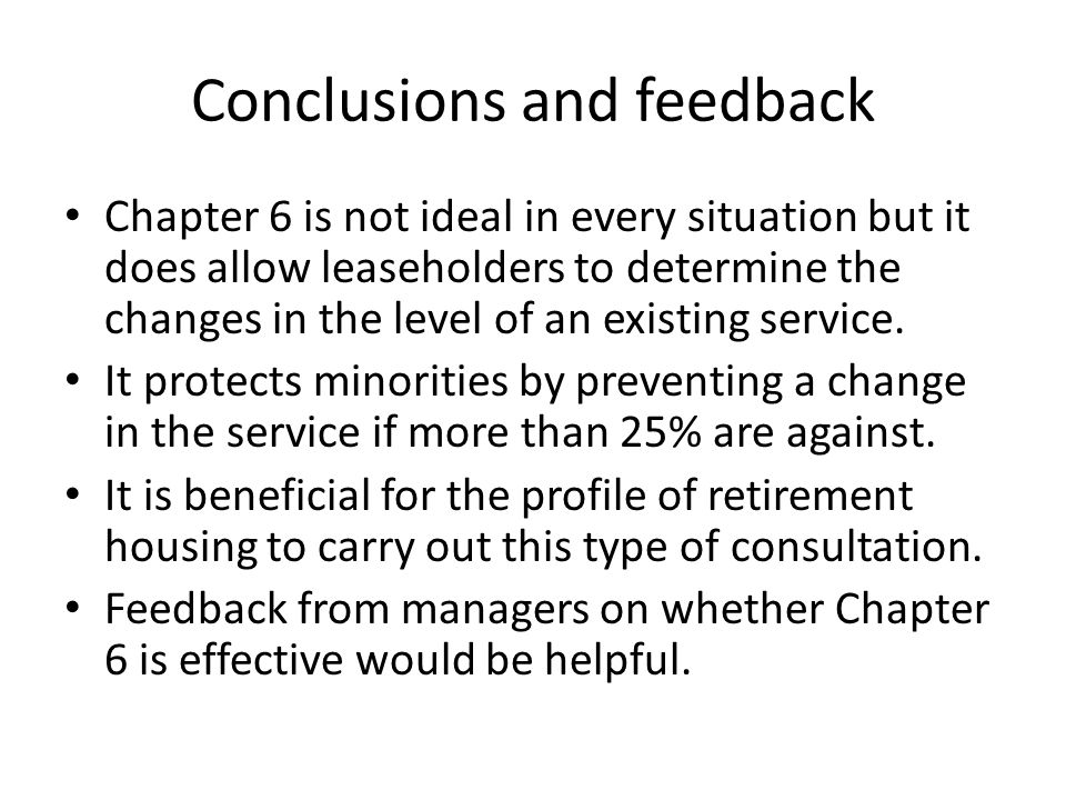Conclusions and feedback Chapter 6 is not ideal in every situation but it does allow leaseholders to determine the changes in the level of an existing