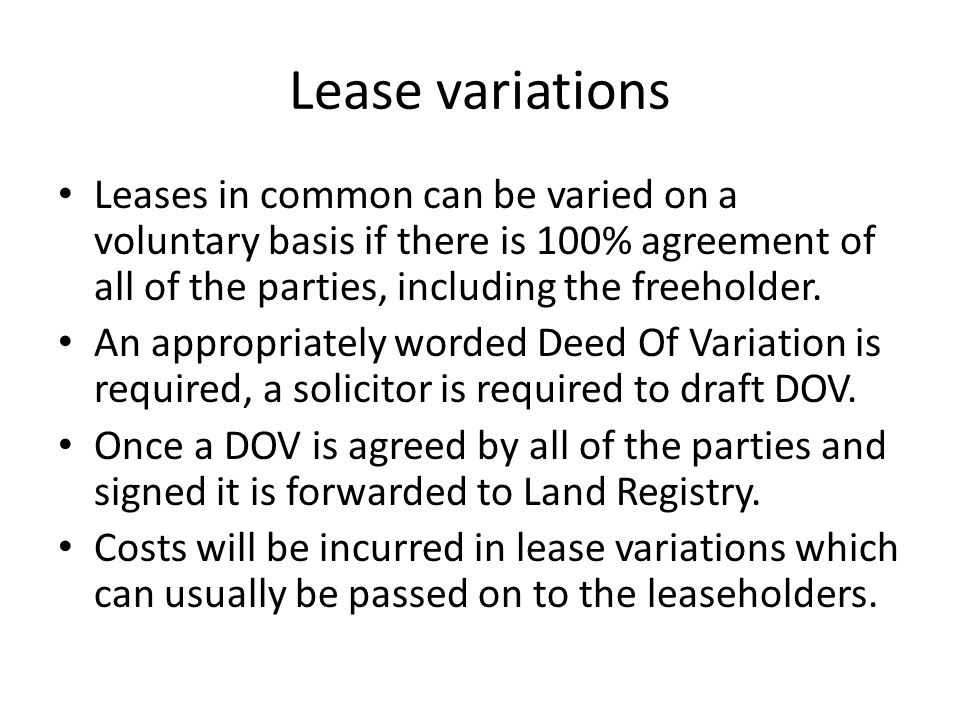 When is lease variation required When a term in the lease clearly states or strongly implies a provision that all, or a vast majority of the parties, wish to remove.