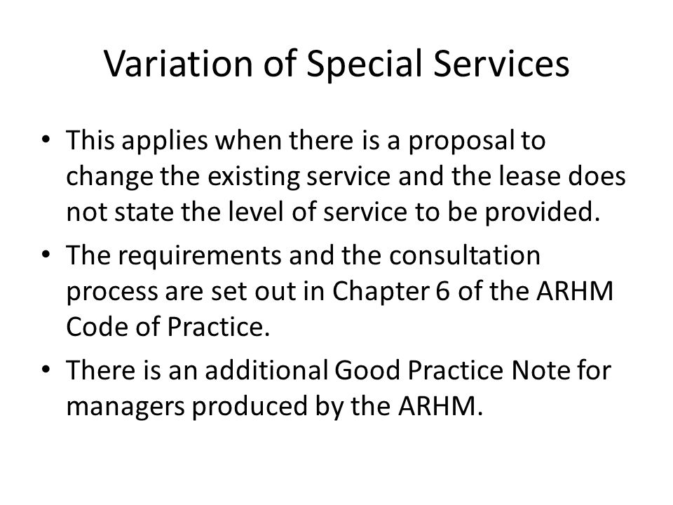 How has need for Chapter 6 arisen Developers/managers provided a level of service which was not specified in the lease.