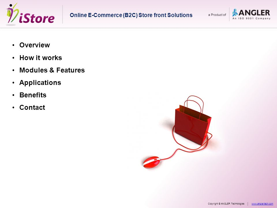 Overview How it works Modules & Features Applications Benefits Contact Online E-Commerce (B2C) Store front Solutions a Product of Copyright © ANGLER Technologieswww.angleritech.com