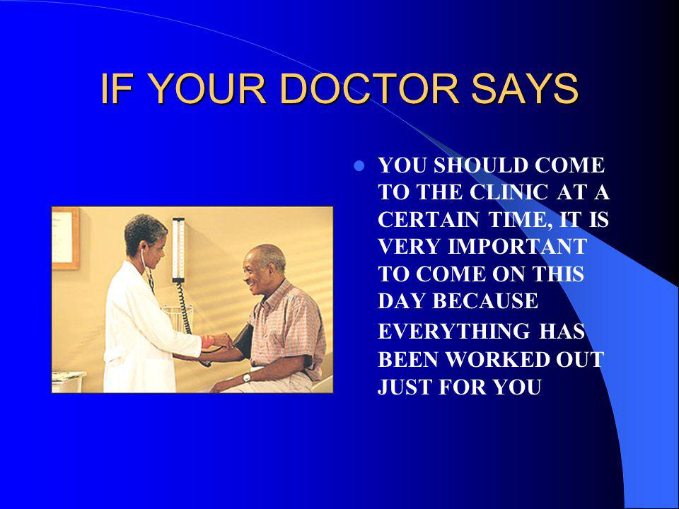 You may be afraid you will lose your job and you are too scared To tell your employer you need time off, and too scared to tell your doctor that you are unable to keep your appointment.
